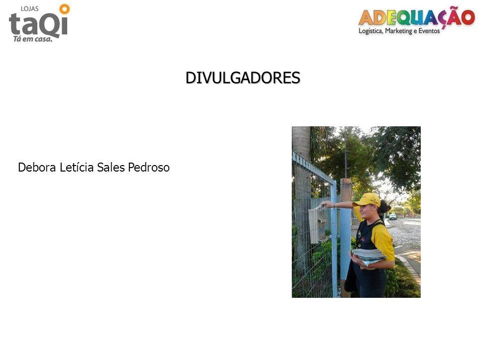 DIVULGADORES Debora Letícia Sales Pedroso