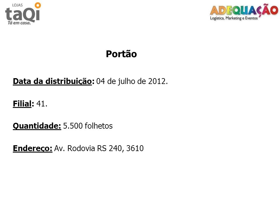 Portão Data da distribuição: 04 de julho de 2012. Filial: 41.