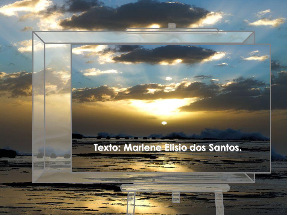 Texto: Marlene Elisio dos Santos.