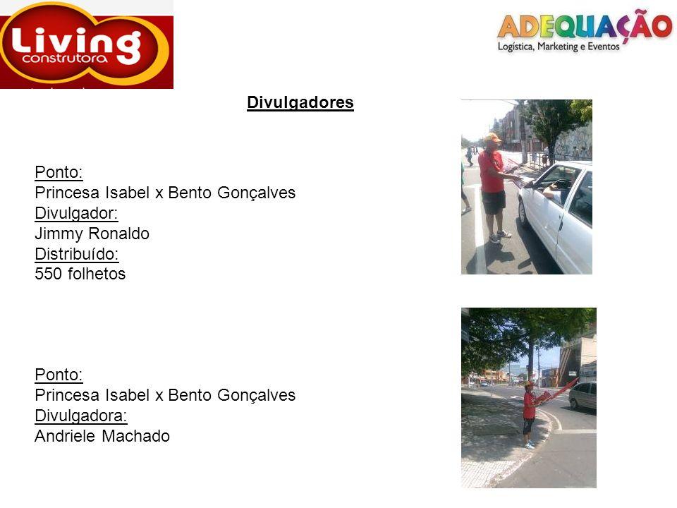 Divulgadores Ponto: Princesa Isabel x Bento Gonçalves. Divulgador: Jimmy Ronaldo. Distribuído: 550 folhetos.