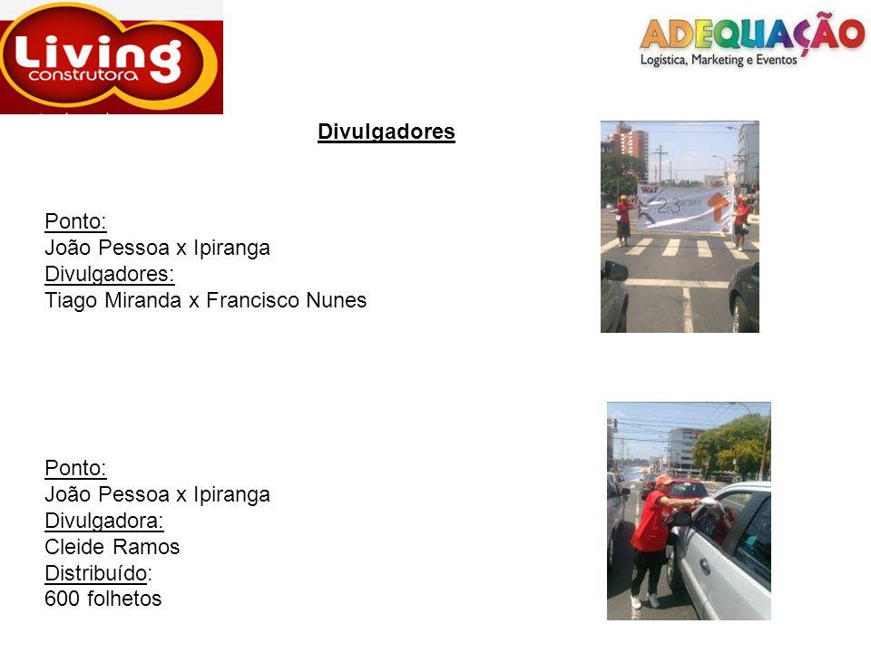 Divulgadores Ponto: João Pessoa x Ipiranga. Divulgadores: Tiago Miranda x Francisco Nunes. Ponto: