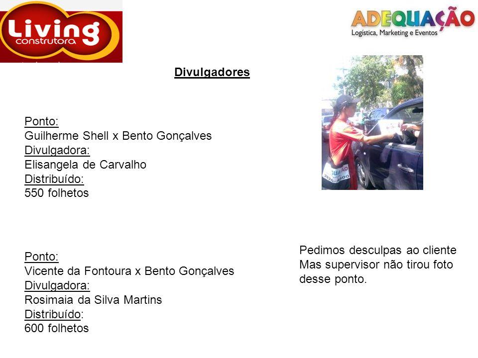 Divulgadores Ponto: Guilherme Shell x Bento Gonçalves. Divulgadora: Elisangela de Carvalho. Distribuído: