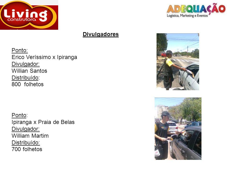 DivulgadoresPonto: Erico Veríssimo x Ipiranga. Divulgador: Willian Santos. Distribuído: 800 folhetos.