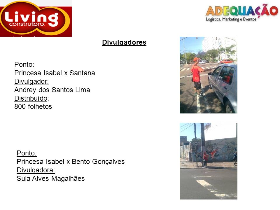 DivulgadoresPonto: Princesa Isabel x Santana. Divulgador: Andrey dos Santos Lima. Distribuído: 800 folhetos.