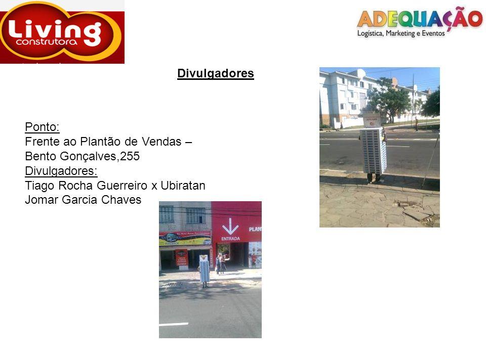 Divulgadores Ponto: Frente ao Plantão de Vendas – Bento Gonçalves,255.