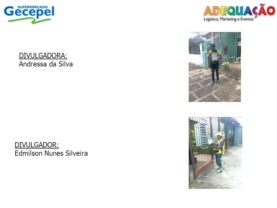 DIVULGADORA: Andressa da Silva DIVULGADOR: Edmilson Nunes Silveira