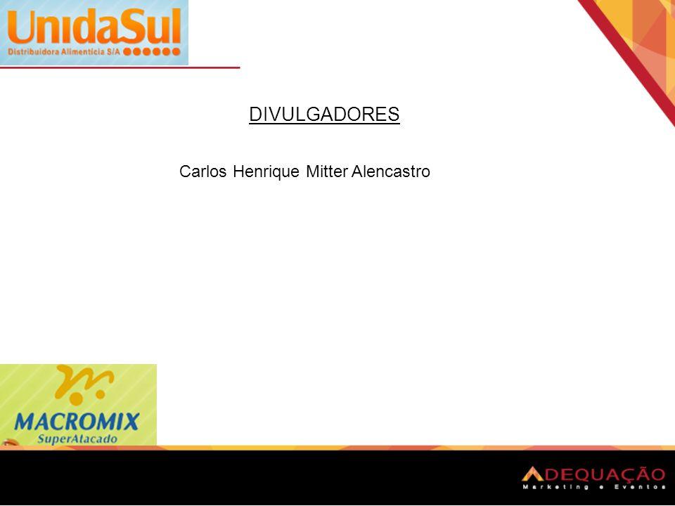 DIVULGADORES Carlos Henrique Mitter Alencastro