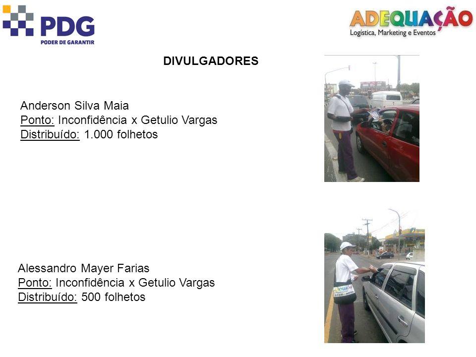 DIVULGADORES Anderson Silva Maia. Ponto: Inconfidência x Getulio Vargas. Distribuído: 1.000 folhetos.