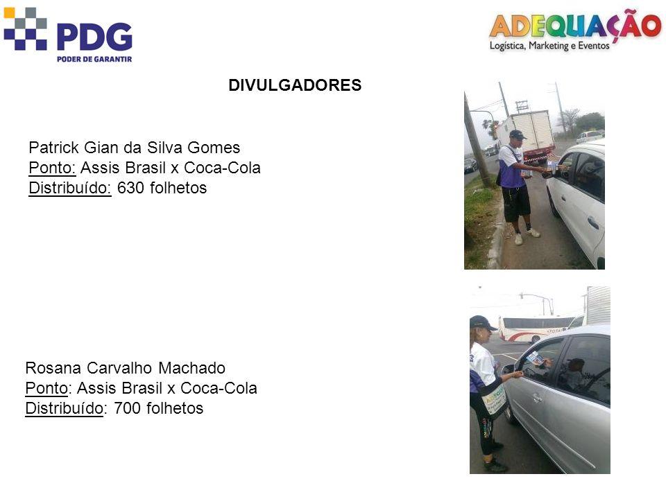 DIVULGADORES Patrick Gian da Silva Gomes. Ponto: Assis Brasil x Coca-Cola. Distribuído: 630 folhetos.