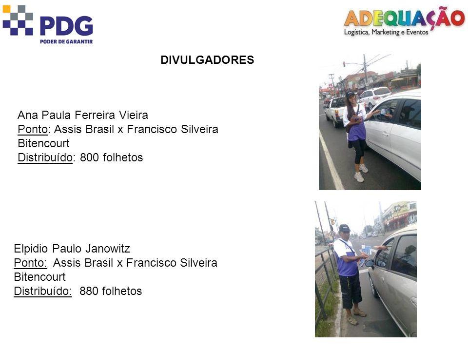 DIVULGADORES Ana Paula Ferreira Vieira. Ponto: Assis Brasil x Francisco Silveira Bitencourt. Distribuído: 800 folhetos.