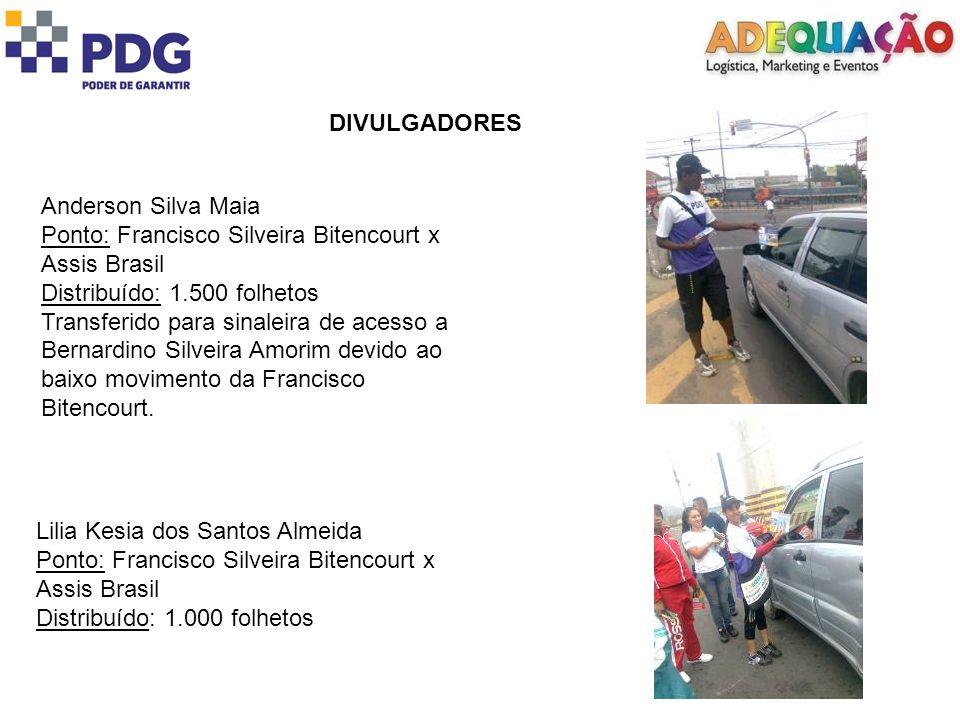 DIVULGADORES Anderson Silva Maia. Ponto: Francisco Silveira Bitencourt x Assis Brasil. Distribuído: 1.500 folhetos.