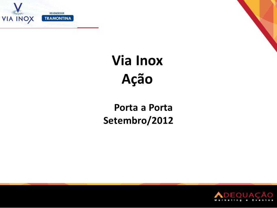 Via Inox Ação Porta a Porta Setembro/2012