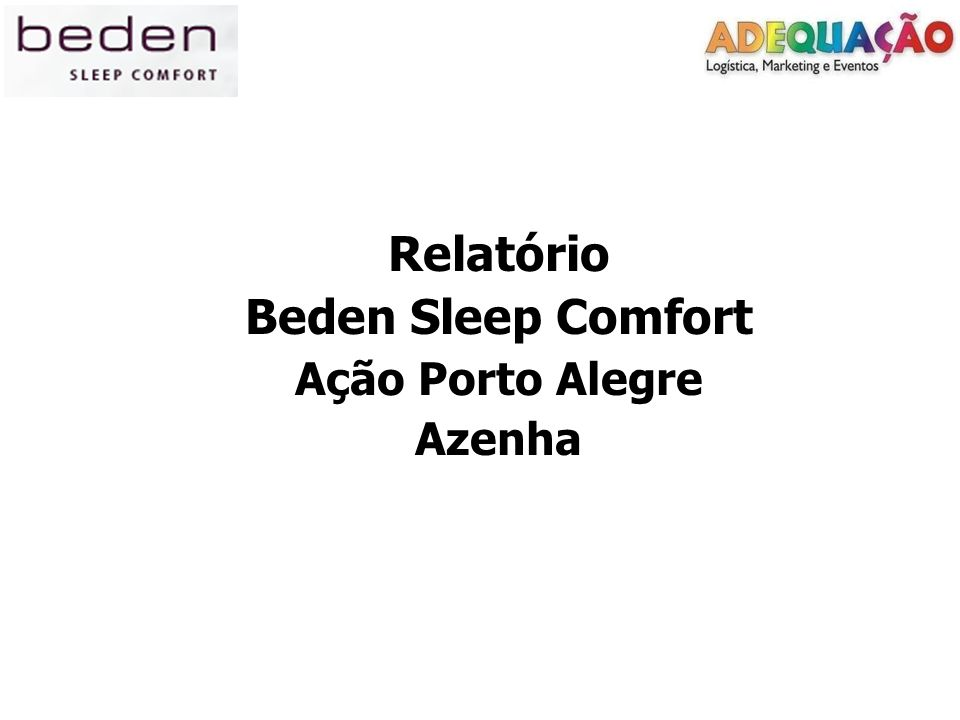 Relatório Beden Sleep Comfort Ação Porto Alegre Azenha