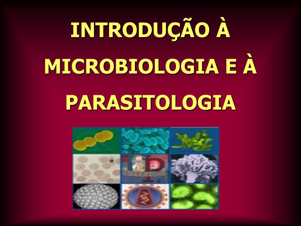 INTRODUÇÃO À MICROBIOLOGIA E À PARASITOLOGIA