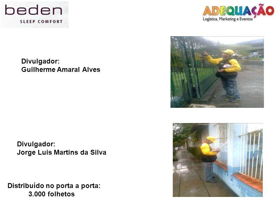 Divulgador: Guilherme Amaral Alves. Divulgador: Jorge Luis Martins da Silva. Distribuído no porta a porta: