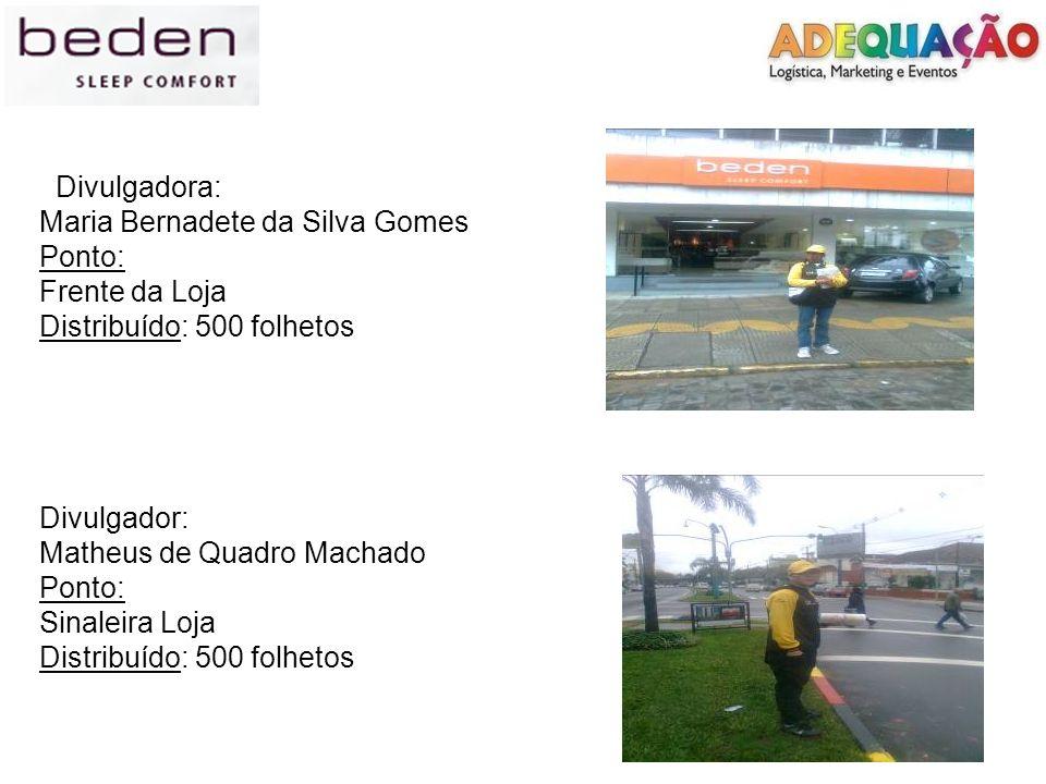Divulgadora: Maria Bernadete da Silva Gomes. Ponto: Frente da Loja. Distribuído: 500 folhetos. Divulgador: