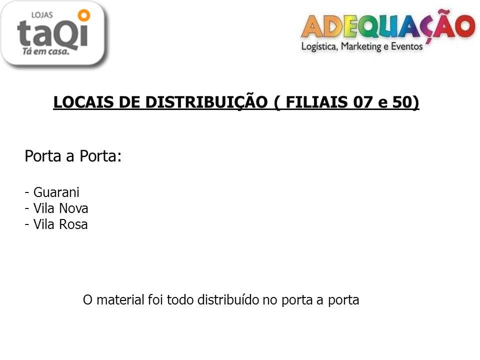 Porta a Porta: LOCAIS DE DISTRIBUIÇÃO ( FILIAIS 07 e 50) Guarani