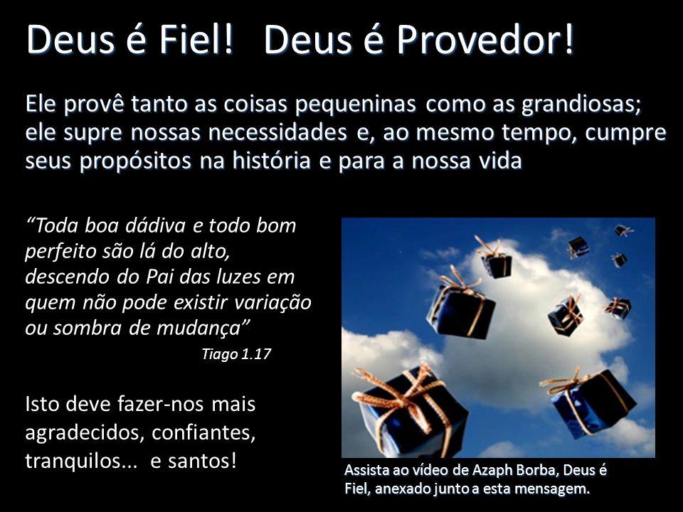Deus é Fiel! Deus é Provedor!