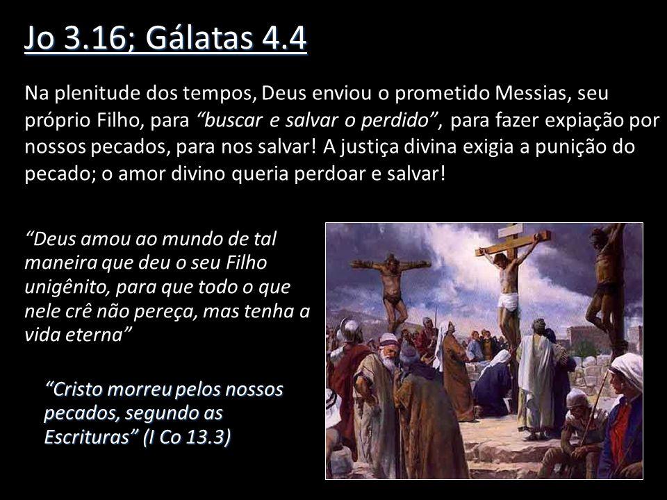Jo 3.16; Gálatas 4.4