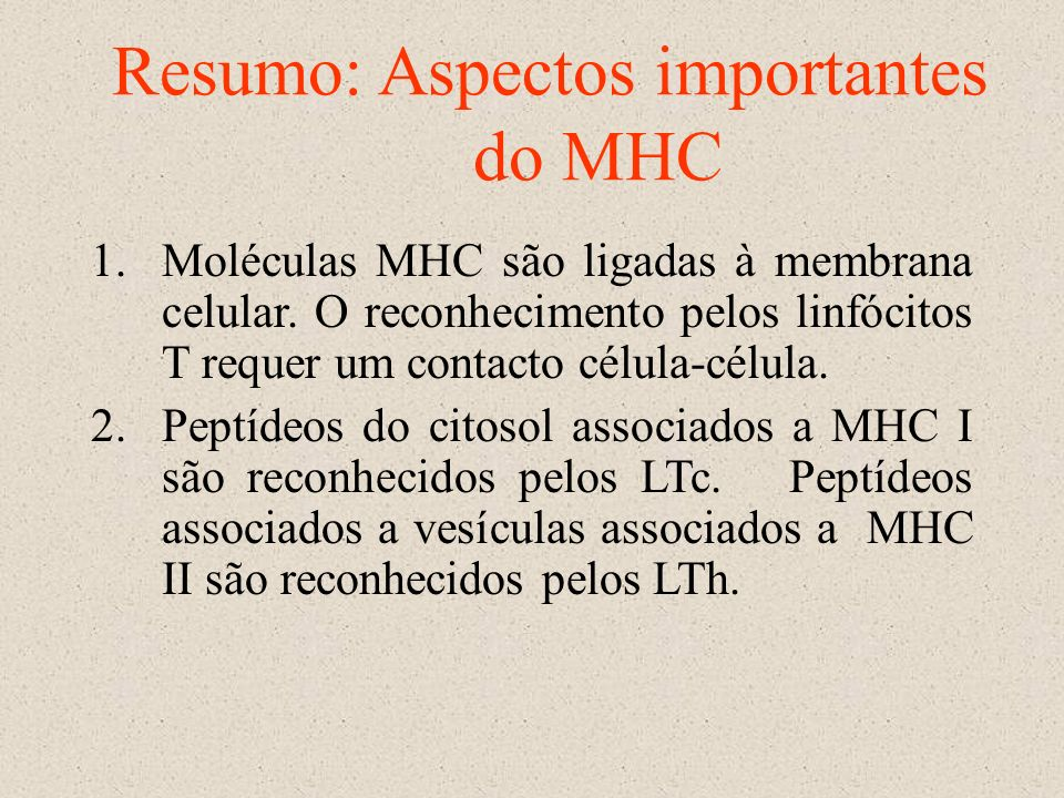 Resumo: Aspectos importantes do MHC