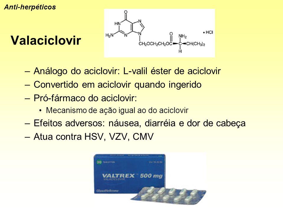 Valaciclovir Análogo do aciclovir: L-valil éster de aciclovir