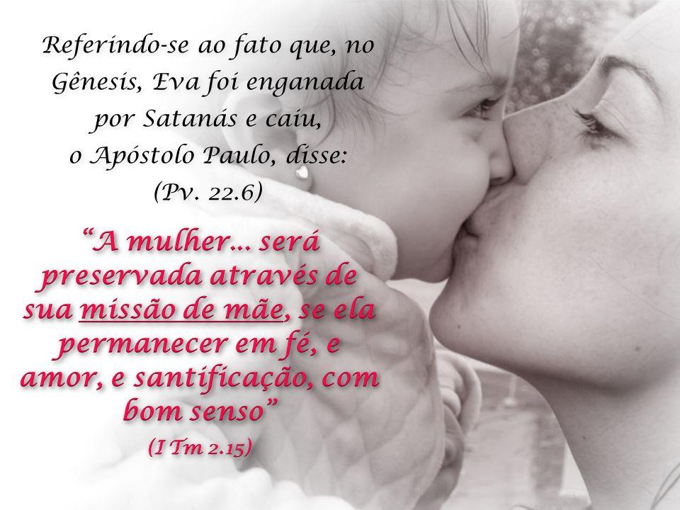 o Apóstolo Paulo, disse: