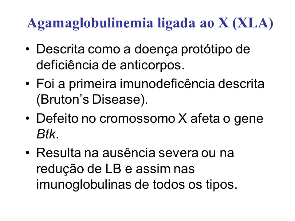 Agamaglobulinemia ligada ao X (XLA)