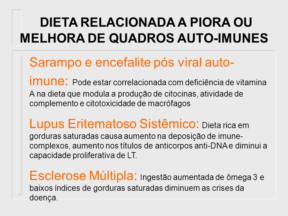 DIETA RELACIONADA A PIORA OU MELHORA DE QUADROS AUTO-IMUNES