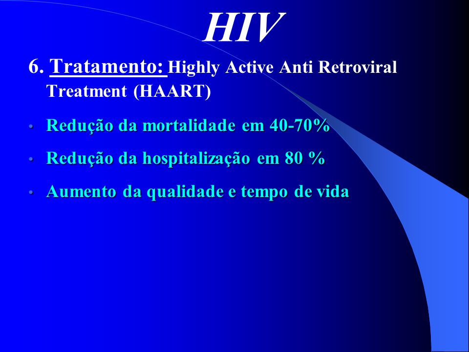 HIV 6. Tratamento: Highly Active Anti Retroviral Treatment (HAART)