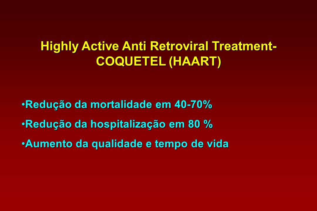 Highly Active Anti Retroviral Treatment-COQUETEL (HAART)