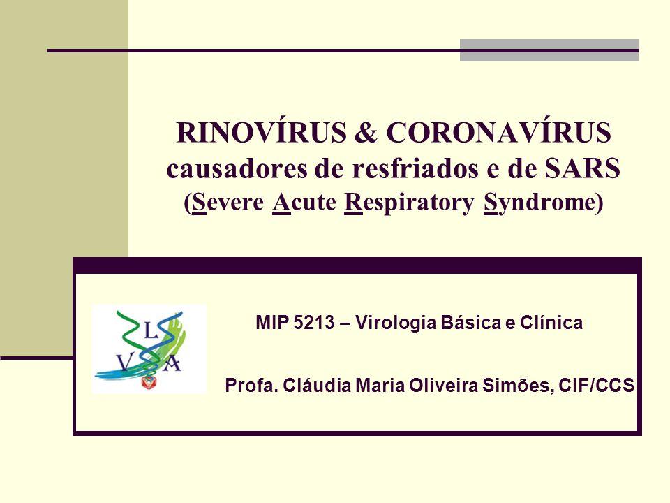 RINOVÍRUS & CORONAVÍRUS causadores de resfriados e de SARS (Severe Acute Respiratory Syndrome)
