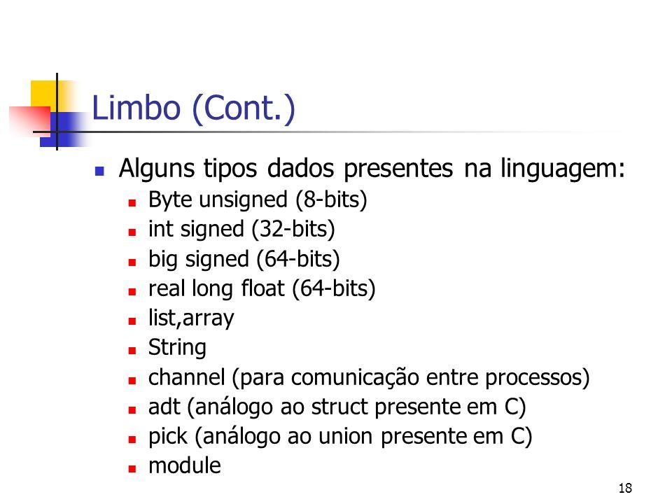 Limbo (Cont.) Alguns tipos dados presentes na linguagem: