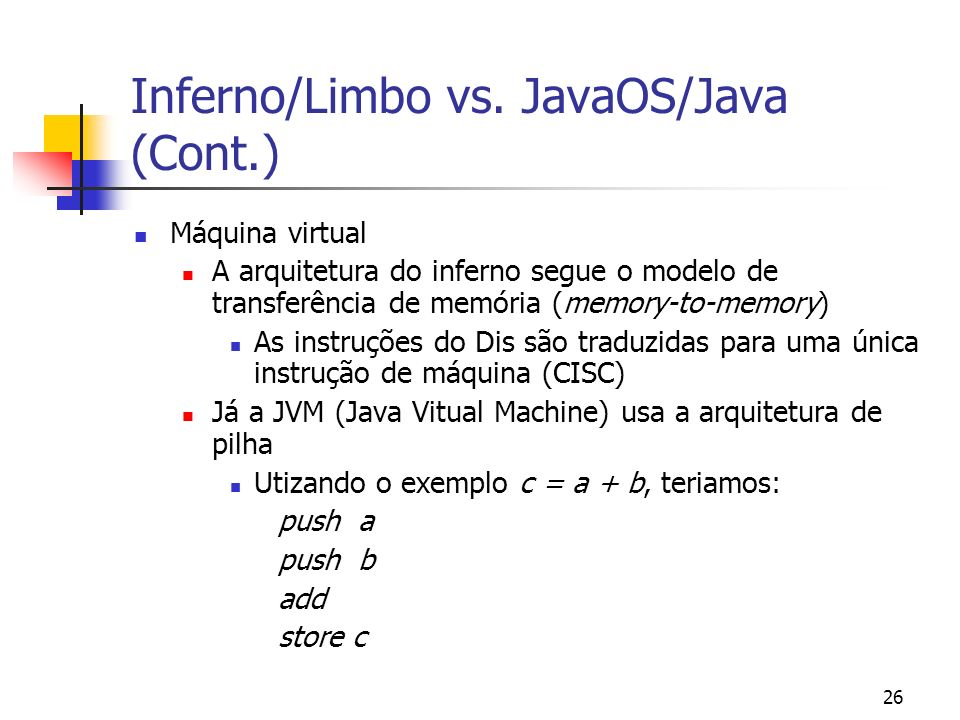 Inferno/Limbo vs. JavaOS/Java (Cont.)