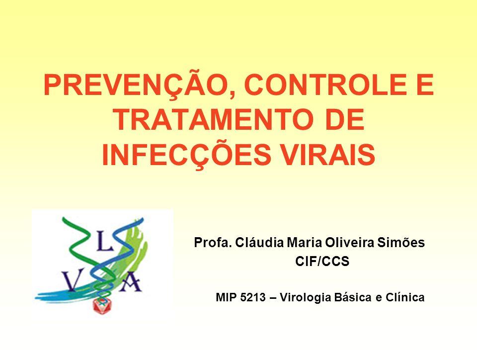 PREVENÇÃO, CONTROLE E TRATAMENTO DE INFECÇÕES VIRAIS