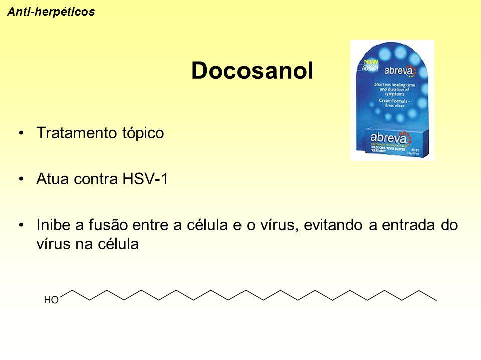 Docosanol Tratamento tópico Atua contra HSV-1