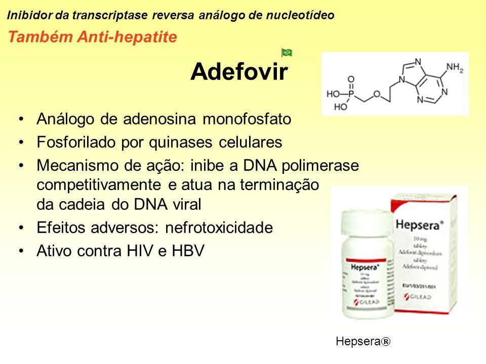 Adefovir Também Anti-hepatite Análogo de adenosina monofosfato