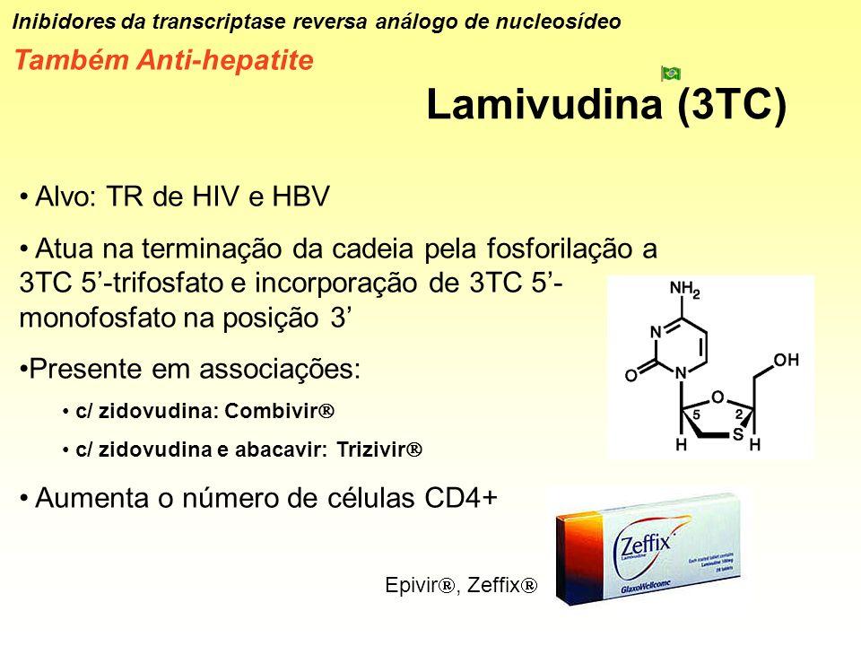 Lamivudina (3TC) Também Anti-hepatite Alvo: TR de HIV e HBV
