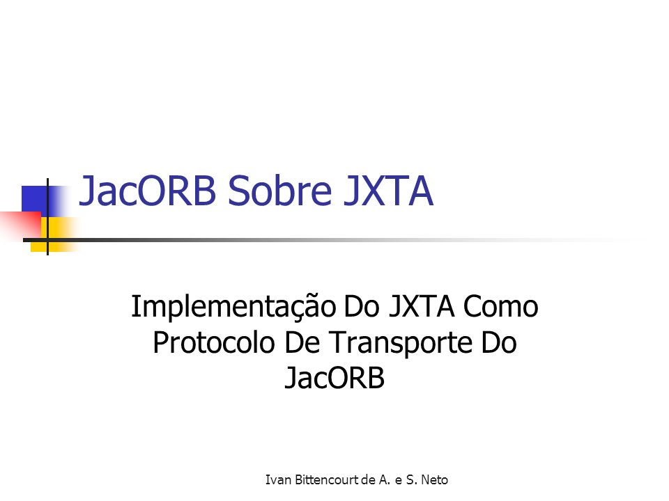 Implementação Do JXTA Como Protocolo De Transporte Do JacORB