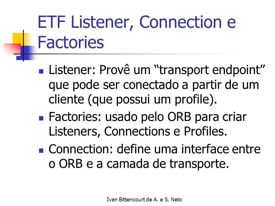 ETF Listener, Connection e Factories