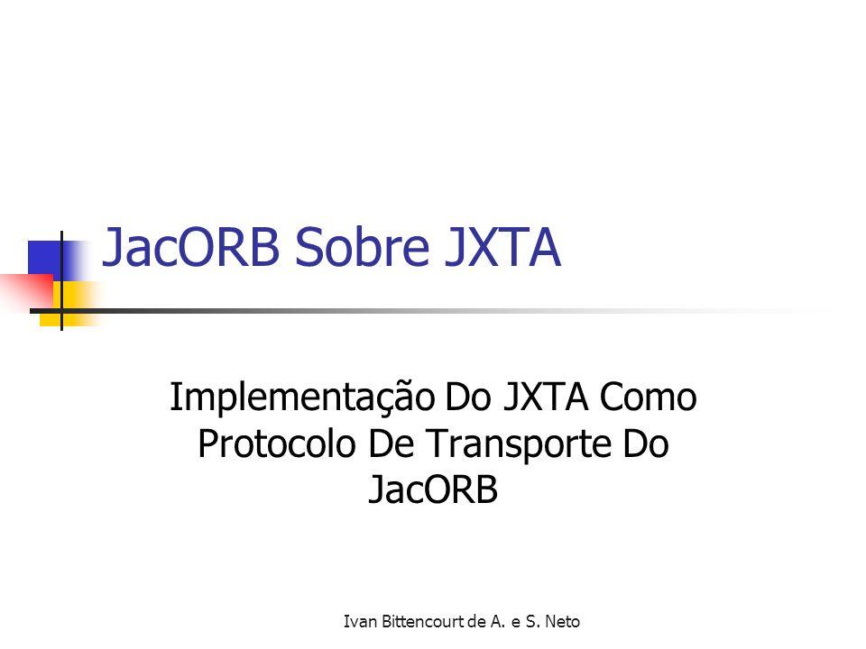 Implementação Do JXTA Como Protocolo De Transporte Do JacORB