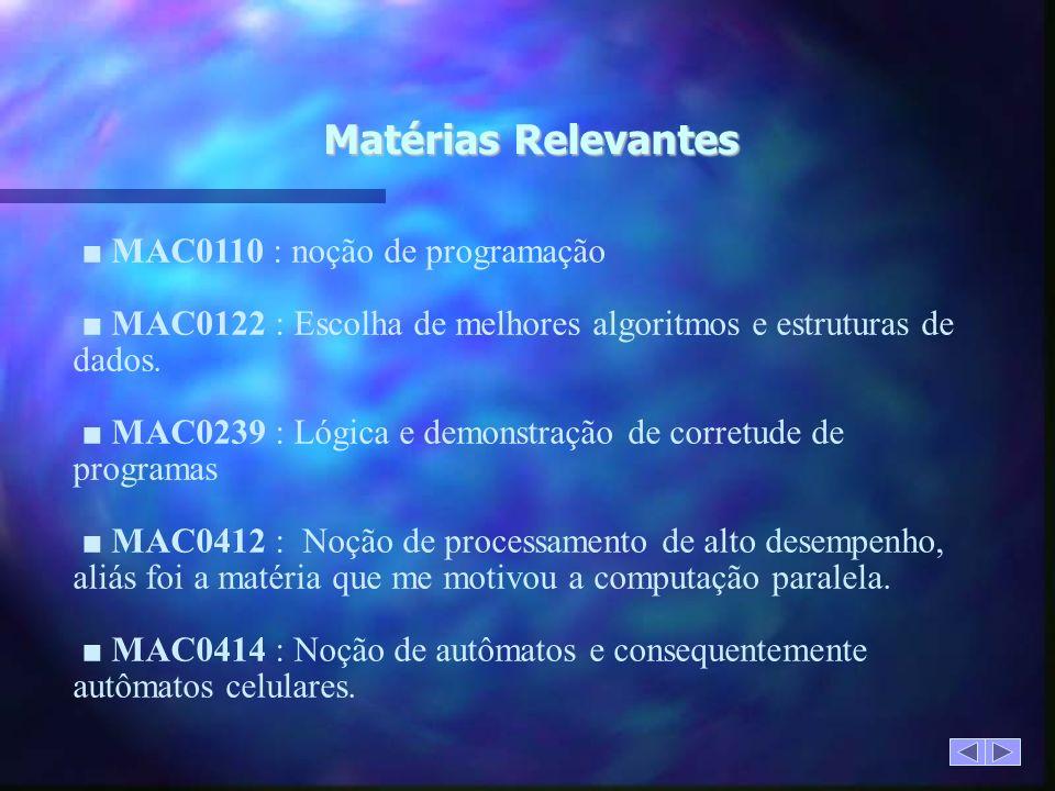 Matérias Relevantes ■ MAC0110 : noção de programação