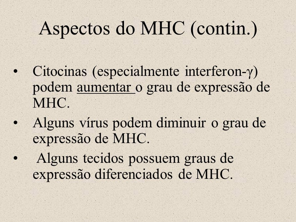 Aspectos do MHC (contin.)