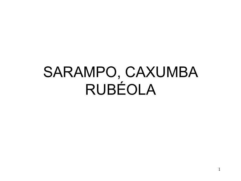 SARAMPO, CAXUMBA RUBÉOLA