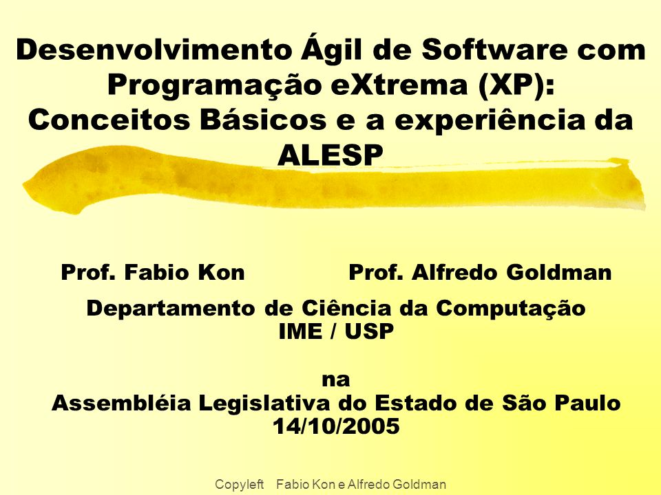 Desenvolvimento Ágil de Software com Programação eXtrema (XP): Conceitos Básicos e a experiência da ALESP