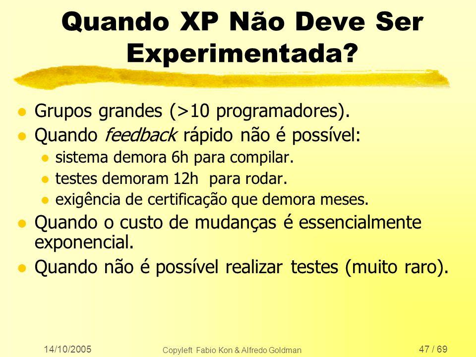 Quando XP Não Deve Ser Experimentada