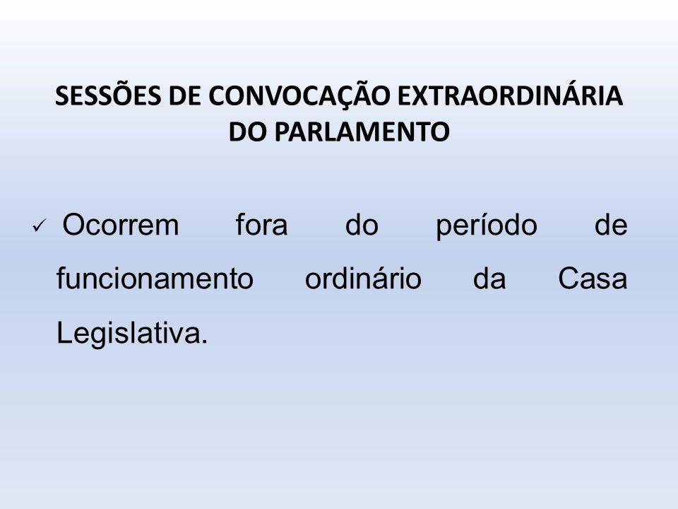SESSÕES DE CONVOCAÇÃO EXTRAORDINÁRIA DO PARLAMENTO