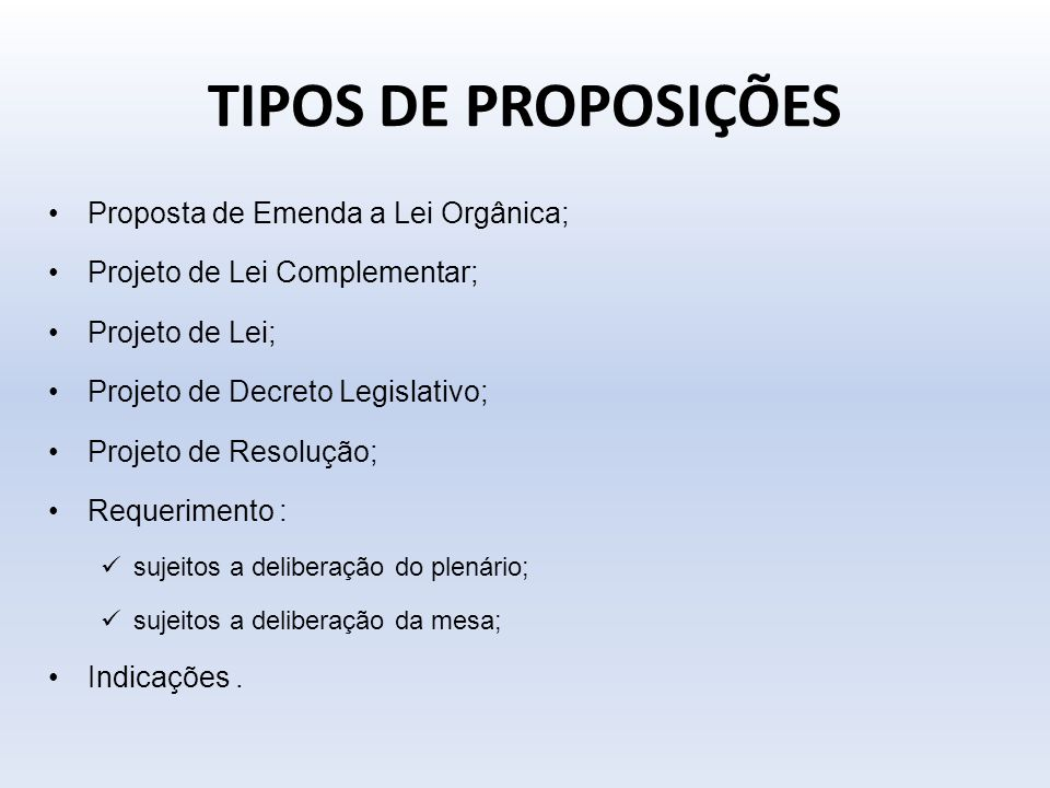 TIPOS DE PROPOSIÇÕES Proposta de Emenda a Lei Orgânica;