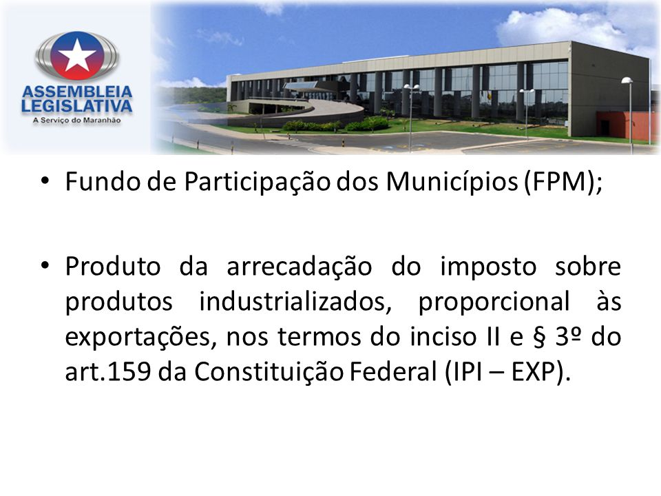 Fundo de Participação dos Municípios (FPM);