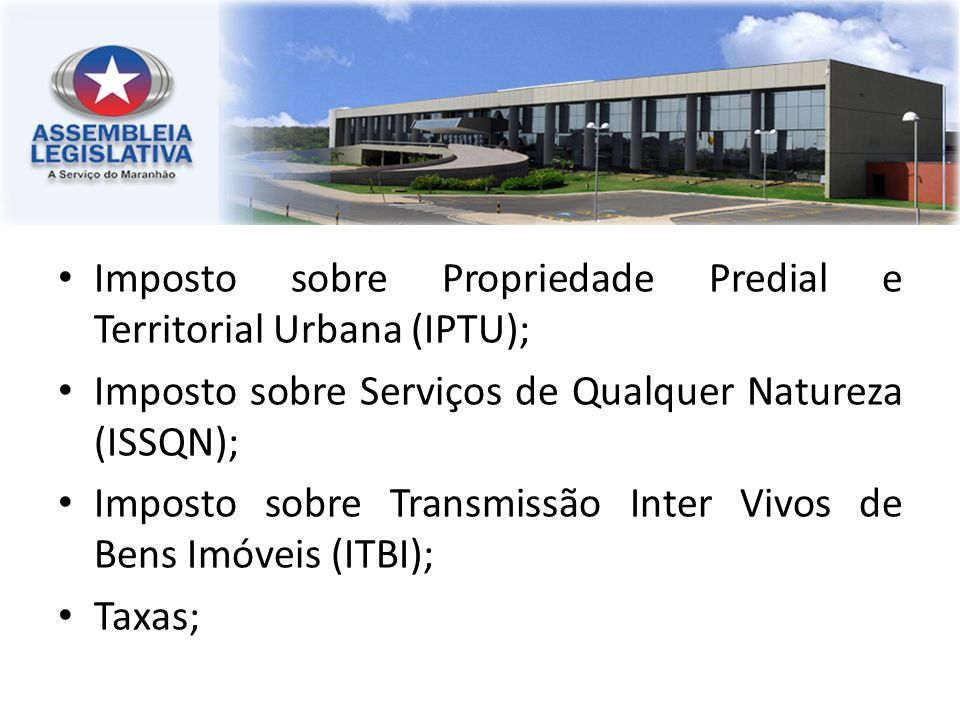 Imposto sobre Propriedade Predial e Territorial Urbana (IPTU);