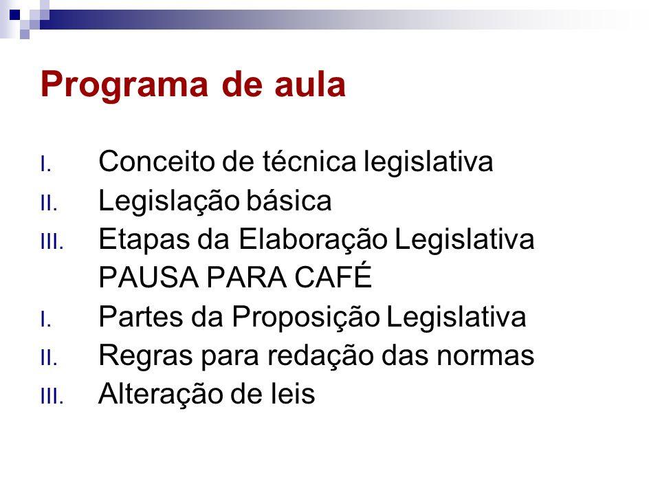 Programa de aula Conceito de técnica legislativa Legislação básica